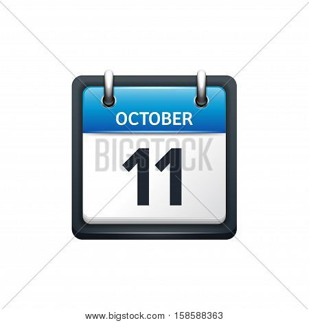 October 11. Calendar icon.Vector illustration, flat style.Month and date.Sunday, Monday, Tuesday, Wednesday, Thursday, Friday, Saturday.Week, weekend, red letter day. 2017, 2018 year.Holidays.