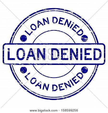 Grunge blue loan denied round rubber stamp