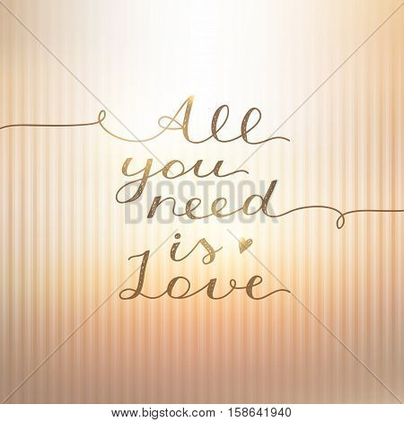 all you need is love, vector lettering on gold striped background