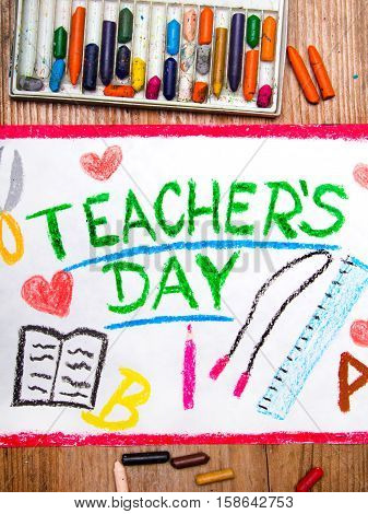 Colorful drawing - Teacher's Day card, happpy holiday