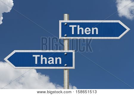 Learning to use proper grammar Blue road sign with words Then Than with sky background 3D Illustration