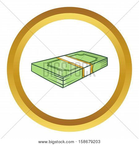 Packed dollars money vector icon in golden circle, cartoon style isolated on white background