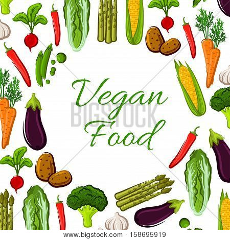 Vegan poster of vector farm fresh carrot, corn and chinese cabbage, potato and broccoli, asparagus, radish, chili pepper, eggplant, pea, garlic
