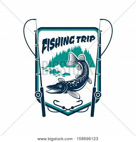 Fishing trip sign. Fisherman adventure sport camp badge icon with pike, trout fish hooked on fishing rod, river in forest, mountain lake, hook bait, float, ribbon