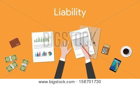 liability text sign with business man signing a paper document with graph chart and money vector
