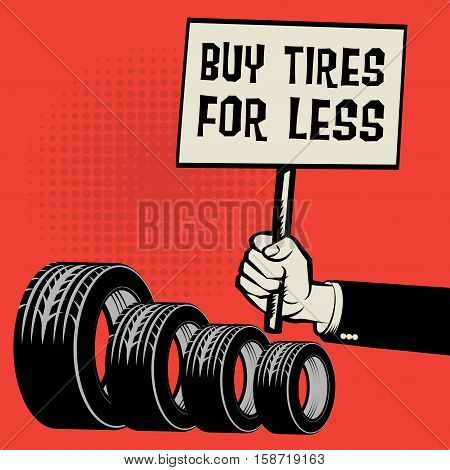 Poster in hand business concept with text Buy Tires For Less vector illustration