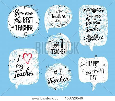 Happy Teacher's Day labels greeting cards posters set. Vector quote I love my Teacher You are the best Teacher with speech bubble background with hearts stars flowers airplane.