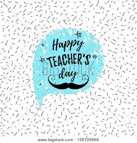 Happy Teacher's Day Label, Greeting Card, Poster. Vector Quote With Speech Bubble Background, Stars