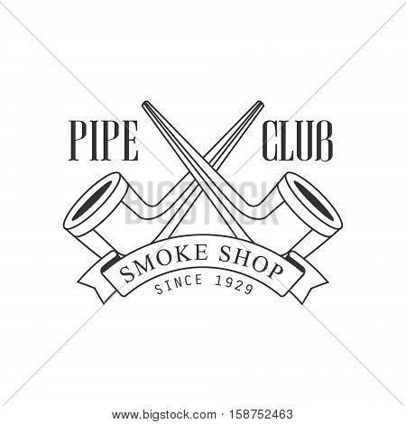 Crossed Pipes Premium Quality Smoking Club Monochrome Stamp For A Place To Smoke Vector Design Template. Black And White Illustration With Smoking Related Objects Silhouettes With Text.