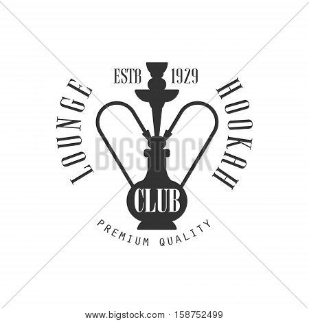 Hookah Lounge Premium Quality Smoking Club Monochrome Stamp For A Place To Smoke Vector Design Template. Black And White Illustration With Smoking Related Objects Silhouettes With Text.