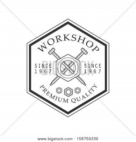 Crossed Nails In Hexagon Frame Premium Quality Wood Workshop Monochrome Retro Stamp Vector Design Template. Black And White Illustration With Instruments And Working Equipment Objects Silhouettes With Text.