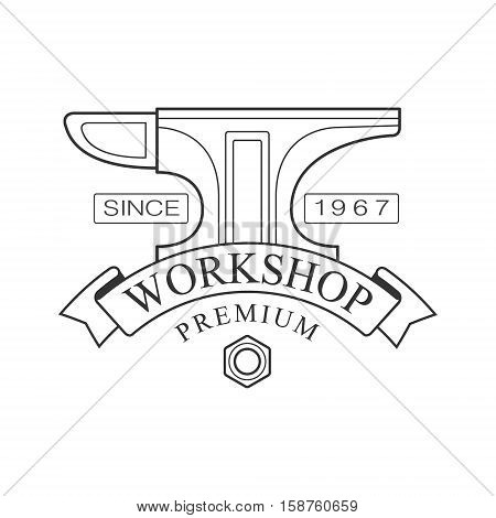 Anvil And Ribbon Premium Quality Wood Workshop Monochrome Retro Stamp Vector Design Template. Black And White Illustration With Instruments And Working Equipment Objects Silhouettes With Text.