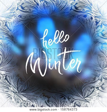 Hoar frost round circle border frame with blue blur winter background. Hello winter brush lettering calligraphy. Frozen glass design. Vector illustration stock vector.