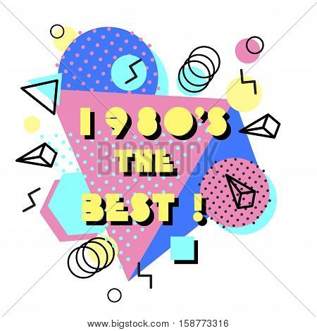 Memphis trendy design with geometric shapes. Abstract 80s-90s styles or memphis style. Colorful geometric hipster poster background. 1980s the best text. Vector illustration stock vector.