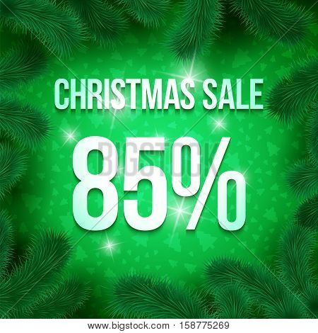 Christmas sale sign vector label 85 percent sale with fir tree branches with green ornament  background. Winter sale. Greeting Card Ready for your design. Vector Illustration.