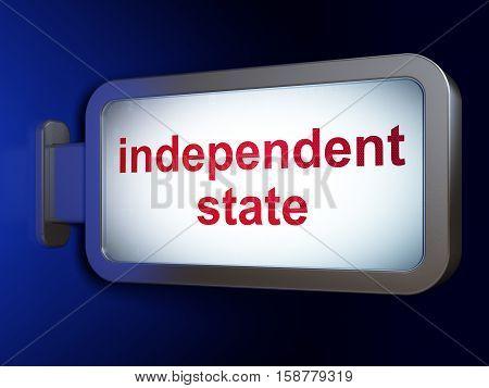Politics concept: Independent State on advertising billboard background, 3D rendering