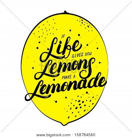 If life gives you lemons make lemonade hand written lettering phrase. Motivational quote for card, print. Modern brush calligraphy poster. Vector illustration.