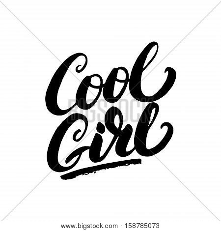 Cool girl hand written lettering. Modern brush calligraphy for greeting card, tee print. Apparel design. Isolated on white background. Vector illustration.