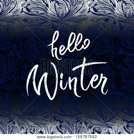 Hoar frost horizopntal border frame with blue blur winter background. Hello winter brush lettering calligraphy. Frozen glass design.Vector illustration stock vector.