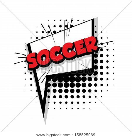 Lettering soccer Comic text sound effects pop art vector Sound bubble speech phrase cartoon text cartoon balloon expression sounds illustration Comic text background template. Comics book balloon