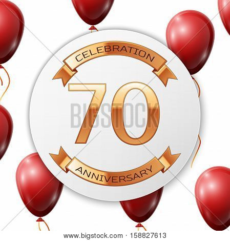 Golden number seventy years anniversary celebration on white circle paper banner with gold ribbon. Realistic red balloons with ribbon on white background. Vector illustration.
