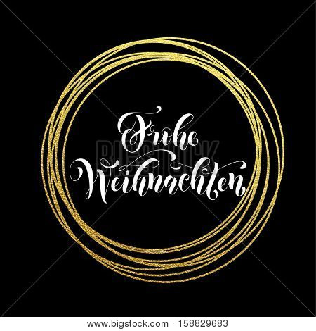 German Merry Christmas Frohe Weihnachten gold greeting card. Golden sparkling decoration ornament circle and text calligraphy lettering. Frohe Weihnachten festive vector background decorative design
