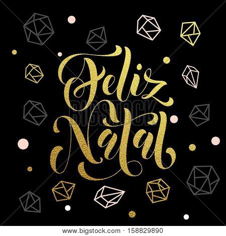 Christmas in Portugal, Feliz Natal decorative vector greeting. Portuguese Christmas decoration background pattern of winter golden and silver crystal ornaments. Merry Christmas calligraphy lettering