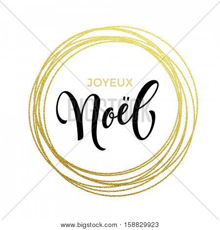 French Merry Christmas Joyeux Noel gold greeting card. Golden sparkling decoration ornament of circle of and text calligraphy lettering. Festive vector background Joyeux noel decorative design