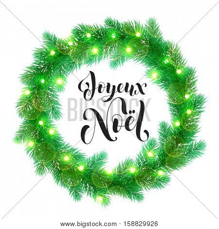 Joyeux Noel text lettering and Garland decoration of french Christmas lights design element. Vector wreath of pine, fir, spruce branches. Christmas in France. Tree garland greeting card
