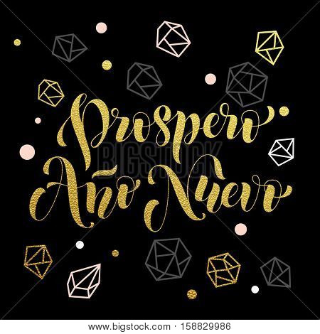 New Year in spanish golden text Prospero Ano Nuevo. Vector greeting for Happy New Year in Spain of winter golden and silver crystal ornaments. Vector poster or card with gold foil glitter lettering