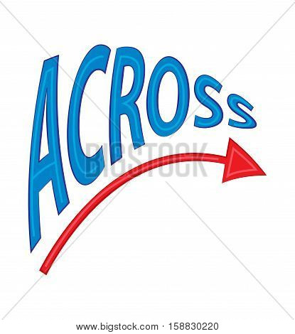 The word blue letters Across and a red arrow. Vector illustration