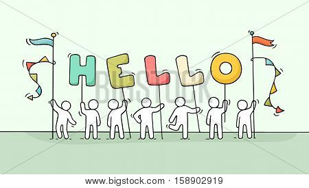 Cartoon working little people with word Hello. Doodle cute miniature scene of workers hold letters. Hand drawn vector illustration for business and frienship design.