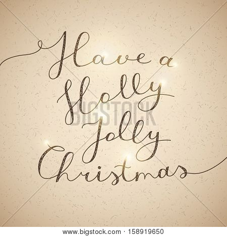 have a holly jolly christmas, vector lettering, handwritten text on old paper