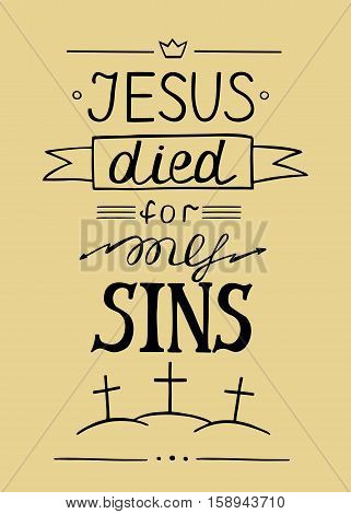 Hand lettering Jesus died for my sins on the background of three crosses