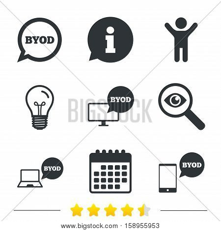 BYOD icons. Notebook and smartphone signs. Speech bubble symbol. Information, light bulb and calendar icons. Investigate magnifier. Vector