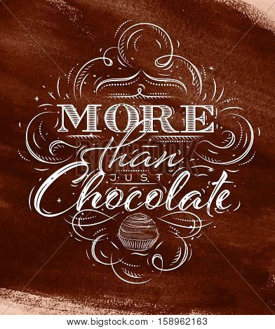 Poster chocolate in vintage style lettering more than just chocolate drawing on brown watercolor background