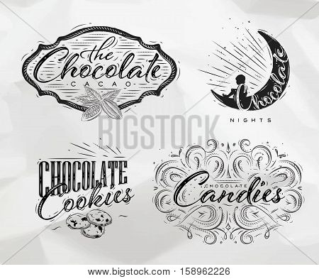 Set chocolate labels in vintage style lettering the chocolate cacao choco night cookies candies drawing on crumpled paper background
