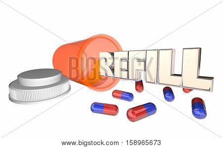 Refill Prescription Medicine Pill Bottle Running Out 3d Illustration