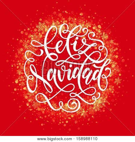 Spanish Merry Christmas Feliz Navidad. Festive glittering gold snow. Wreath ornament decoration of sparkle glitter golden snowflakes stars pattern. Decorative text calligraphy lettering.