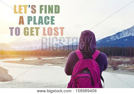 Let's find a place to get lost travel concept