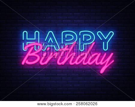 Happy Birthday Neon Sign Vector. Happy Birthday Design Template Neon Sign, Light Banner, Neon Signbo