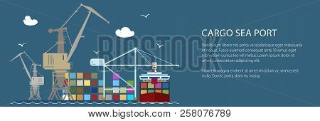Cargo Seaport With Container Ship Banner , Unloading Containers From A Ship In A Docks With Cargo Cr