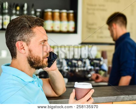 Call Friend To Have Drink Together. Guy Busy Speak Phone While Relax Coffee Break. Ready To Hear You