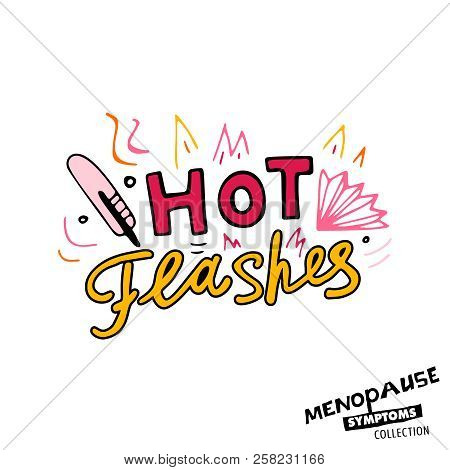 Hot Flashes. Vector Illustration With Hand Drawn Lettering In Bright Colours Isolated On A White Bac