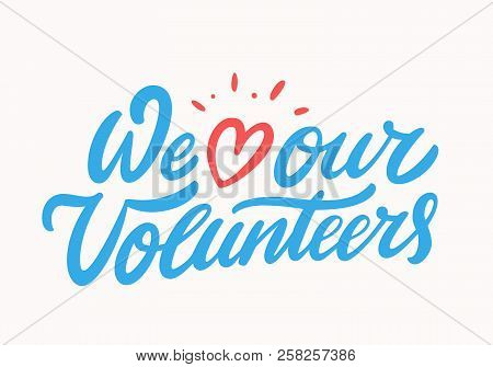 We Love Our Volunteers. Vector Hand Drawn Illustration.