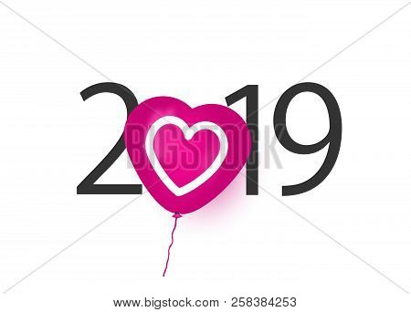 Happy New Year 2019. 2019 With Heart Balloon. Love Theme