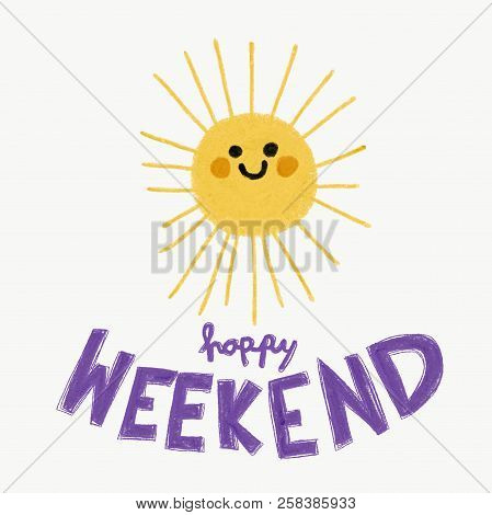 Happy Weekend Word And Cute Smile Sun Pencil Color Painting Illustration