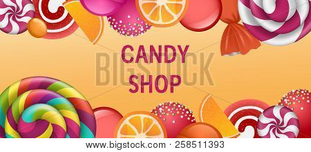 Sweet Candy Shop Concept Banner. Realistic Illustration Of Sweet Candy Shop Vector Concept Banner Fo
