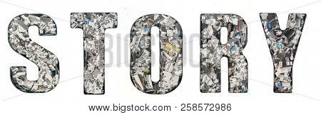 the word STORY made up of lots of cut up newspaper  isolated