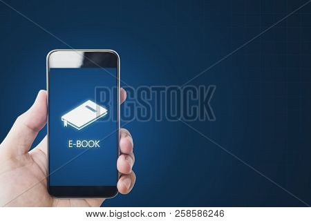 E-book On On Mobile Smart Phone, Hand Using E-book On Mobile Device. Online Education, E-learning An